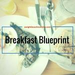 Breakfast Blueprint